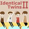 Identical Twins II