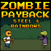 Zombie Payback: Steel and Rainbows