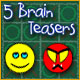 5 Brain Teasers