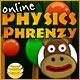 Online Physics Phrenzy