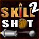 Skill Shot 2
